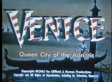 Venice, Queen City of the Adriatic [Motion Picture Film]