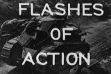 Flashes of Action [Motion Picture Film]