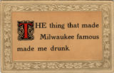 The thing that made Milwaukee famous made me drunk