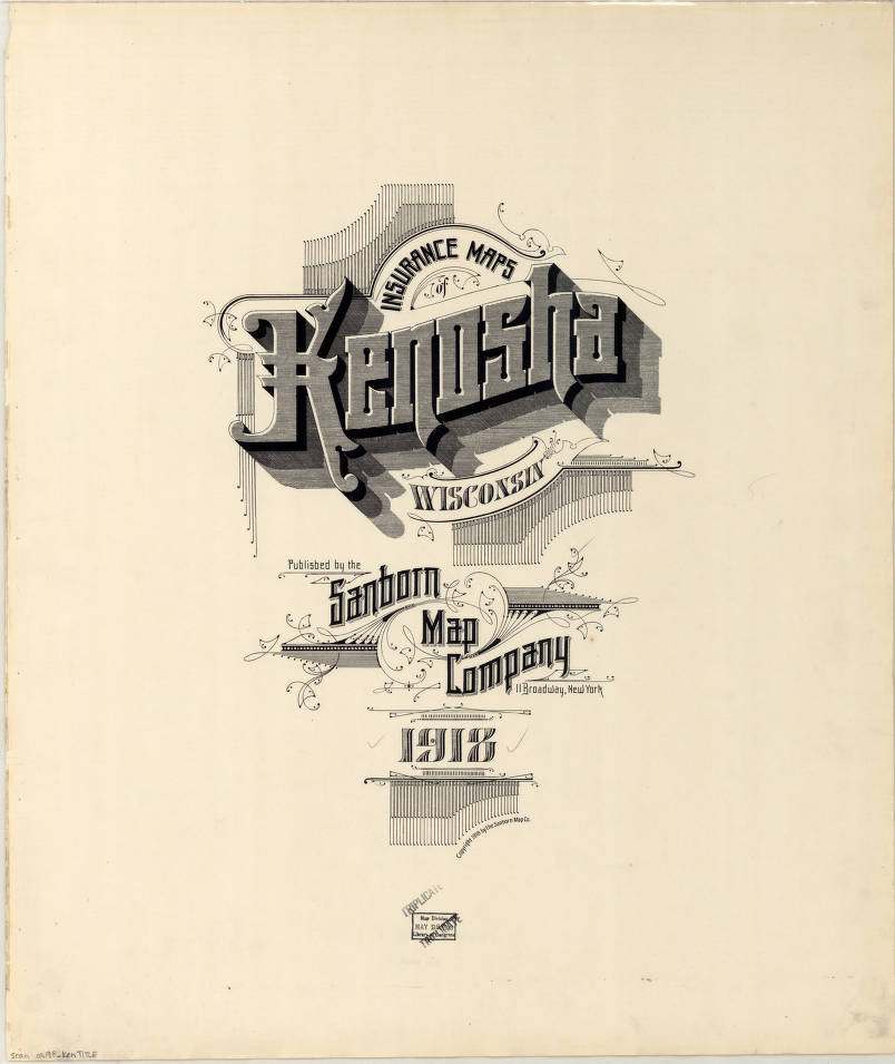 Sanborn Map Company Kenosha, Wisconsin insurance maps / published by the Sanborn Map